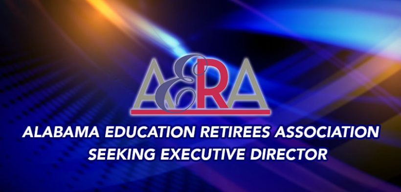 ALABAMA EDUCATION RETIREES ASSOCIATION – EXECUTIVE DIRECTOR POSTING